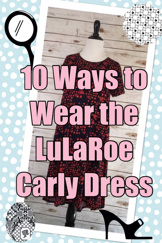 10 ways to wear the lularoe carly dress- pin