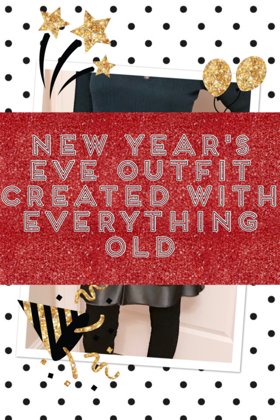 New Year's Eve Outfit Created With Everything Old- pin