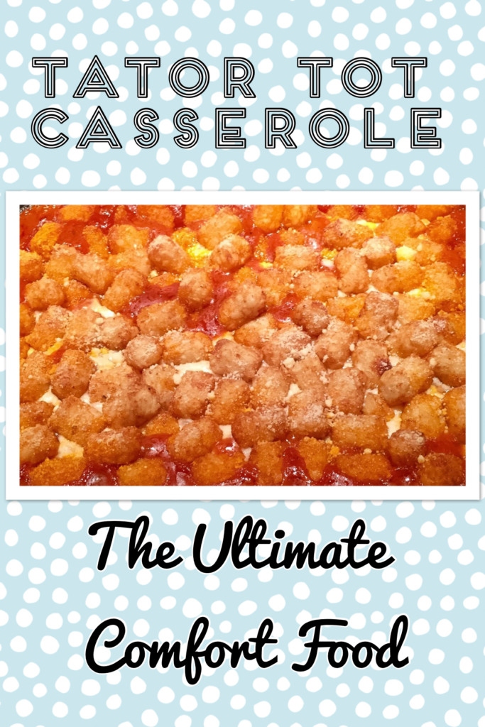 tator tot casserole: the ultimate comfort food- pin