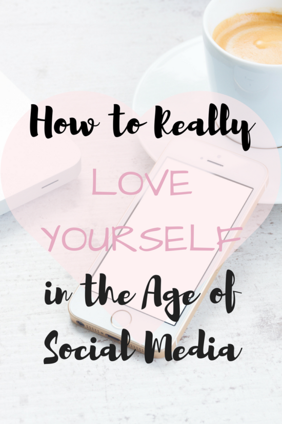 How to Really Love Yourself in the Age of Social Media